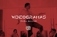 Videogramas para bailar