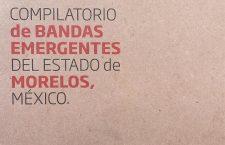 """""""Morelos Emergente"""" compilatorio de bandas del estado"""